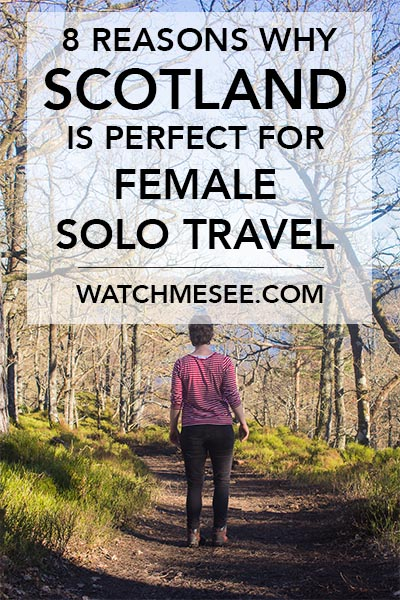 8 Reasons Why Scotland is Perfect for Female Solo Travellers | Watch Me See