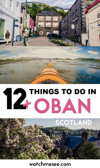 Not just the Gateway to the Isles – Oban is a great West Coast Getaway in itself! Here are some amazing things to do in Oban + where to stay & eat in town!
