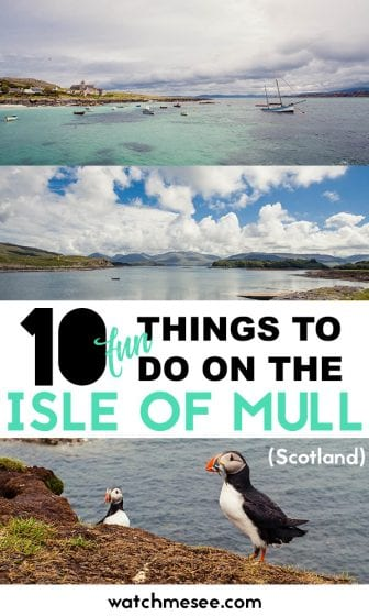 Island hopping, puffin watching, castles, Munros and quirky seaside towns - find all that on Isle of Mull and bring this list of things to do on Mull!