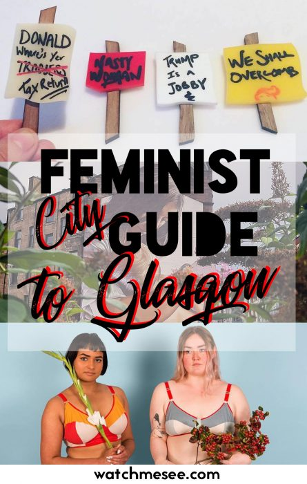 Glasgow is a women's city! Check out this city guide to Glasgow's feminist organisations and female-led and female-owned restaurants, cafes and shops!
