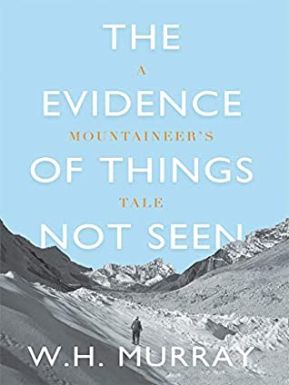 book cover of the evidence of things not seen by w.h. murray