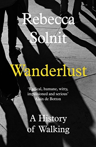 book cover of wanderlust a history of walking by rebecca solnit