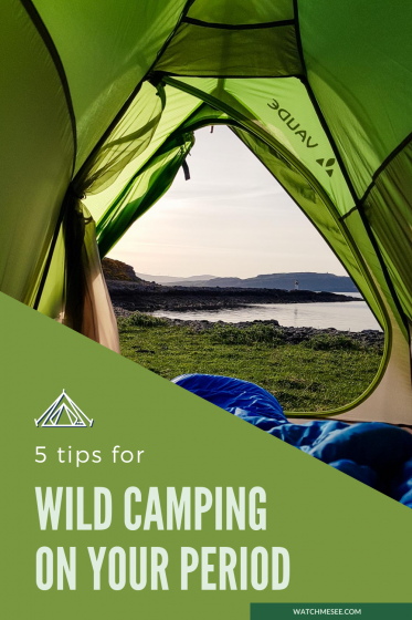 Got your period & a wild camping trip coming up? Don't throw in the towel! Prepare with our top tips for hiking and wild camping on your period!
